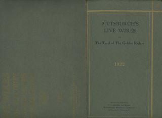 Pittsburgh's Live Wires or The Trail of The Golden Rulers, Being a Record of the Incidents,...
