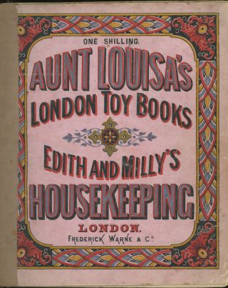 Aunt Louisa's London Toy Books, Edith and Milly's Housekeeping. Kronheim and Co