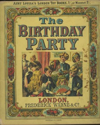 Aunt Louisa's London Toy Books, The Birthday Party. Kronheim and Co