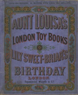 Aunt Louisa's London Toy Books, Lily Sweet-Briar's Birthday. Kronheim and Co