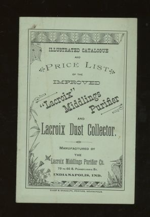 Illustrated Catalogue and Price List of the Improved Lacroix Middlings Purifier and Lacroix Dust...