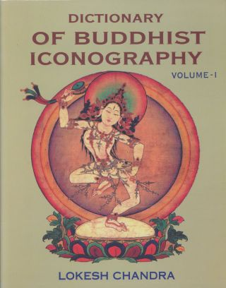 Dictionary of Buddhist Iconography, Volume I (Abarokiteishubara- Amoghavajra), and Volume...