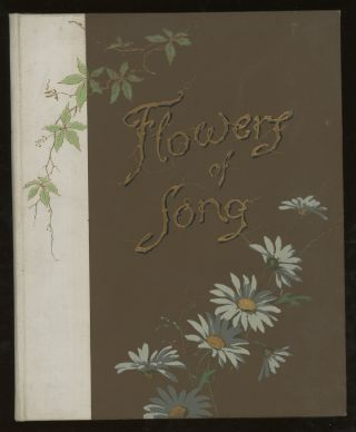 Flowers of Song, A Choice Selection From the Poets