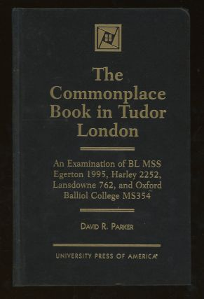 The Commonplace Book in Tudor London, an Examination of BL...
