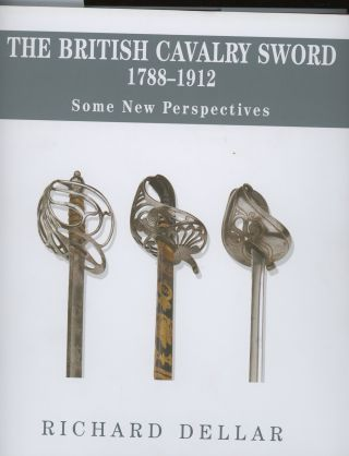 The British Cavalry Sword, 1788-1912, Some New Perspectives