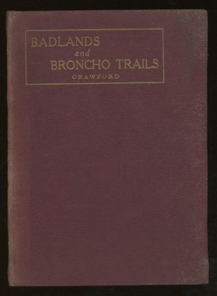 Badlands and Broncho Trails. Lewis F. Crawford