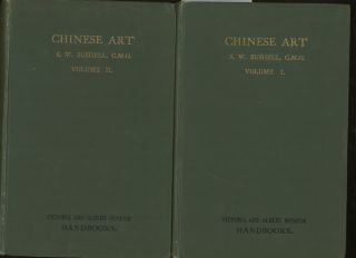 Chinese Art, Complete in Two Volumes. Stephen W. Bushwell