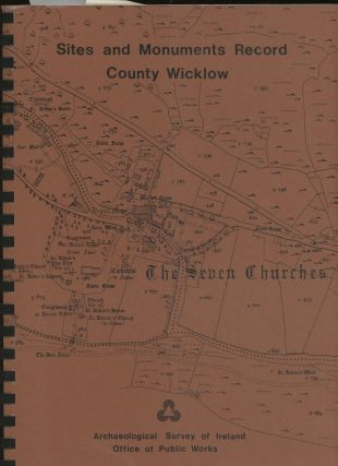 Sites and Monuments Record, County Wicklow. Archaeological Survey of Ireland