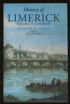 Limerick; Its History and Antiquities, Ecclesiastical, Civil and Military, From...