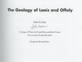 The Geology of Laois and Offaly, Signed by John Feehan. John Feehan