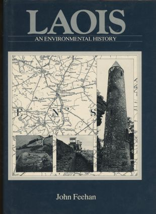 Laois, An Environmental History. John Feehan, Brian Redmond C. H. Holland