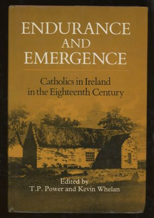 Endurance and Emergence, Catholics in Ireland in the Eighteenth Century