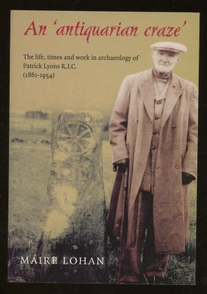 An Antiquarian Craze: The Life, Times, and Work in Archaeology...