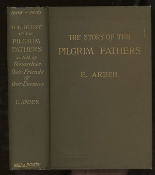 The Story of The Pilgrim Fathers, 1606-1623 A.D.; As Told...