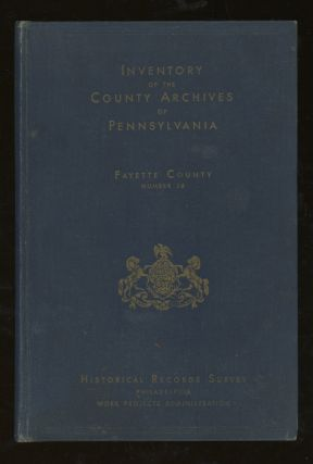 Inventory Of The County Archives of Pennsylvania, No. 26, Fayette...
