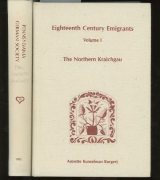 Eighteenth Century Emigrants From German-Speaking Lands to North America, Volume...
