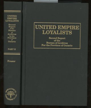 United Empire Loyalists: Enquiry into the Losses and Services in Consequence of Their Loyalty,...