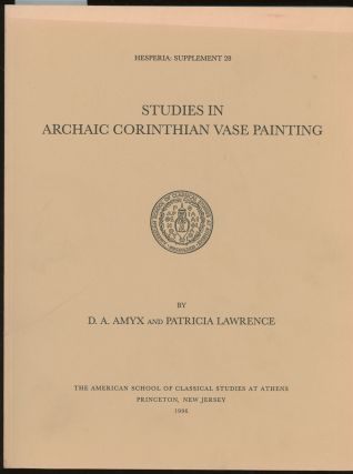 Studies in Archaic Corinthian Vase Painting (Hesperia Supplement). D. A. Amyx, Patricia Lawrence