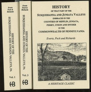 History of That Part of the Susquehanna and Juniata Valleys, Embraced in the Counties of Mifflin, Juniata, Perry, Union and Snyder, in the Commonwealth of Pennsylvania, Complete in Three Volumes