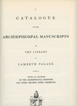 A Catalogue of the Archiepiscopal Manuscripts In The Library at...