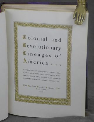 Colonial and Revolutionary Lineages of America, A Collection of Genealogical...