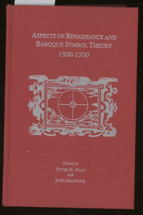 Aspects of Renaissance and Baroque Symbol Theory, 1500-1700 (AMS Studies...