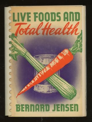 Live Foods and Total Health, With 150 Enlightened Meals