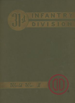 History of the 31st Infantry Division In Training and Combat...