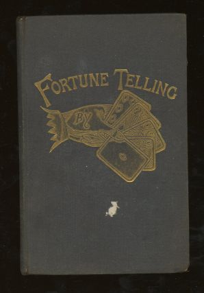 Fortune-Telling By Cards, with The Fortune-Telling Dream Book, Two Volumes in One. Occult Cards,...