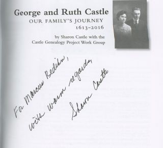 George and Ruth Castle: Our Family's Journey, 1613-2016, Inscribed by Sharon Castle! Sharon Castle