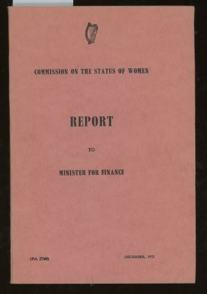 Commission on the Status of Women, Report to Minister For Finance. Thekla J. Beere, Nora F....
