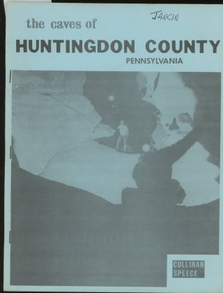 The Caves of Huntingdon County, Pennsylvania: Bulletin #9 Mid-Appalachian Region of the National...
