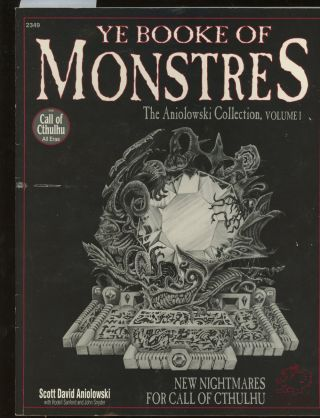 Ye Booke of Monstres, New Nightmares For Call of Cthulhu, The Aniolowski Collection, Vol 1 (Call...
