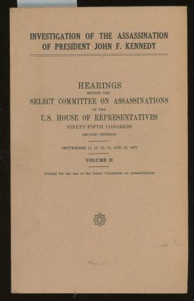 Investigation of the Assassination of President John F. Kennedy, Hearings Before The Select...
