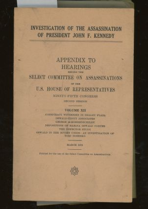 Investigation of the Assassination of President John F. Kennedy, Appendix to Hearings Before The...