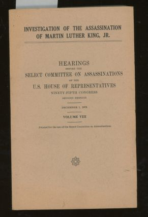 Investigation of the Assassination of Martin Luther King, JR., Hearings Before The Select...