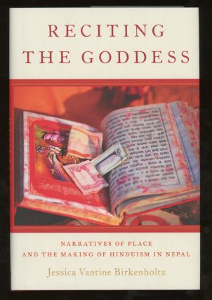Reciting The Goddess, Narratives of Place and the Marking of Hinduism in Nepal. Jessica Vantine...
