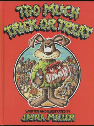 Too Much Trick or Treat, INSCRIBED With Doodle By Jayna Miller