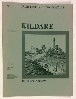 Kildare (Irish Historic Towns Atlas No. 1). J. H. Andrews