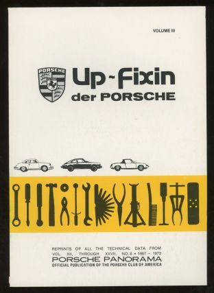 Up-Fixin Der Porsche, Volume III, 1967-1972 Complete Technical Reprints (This Volume ONLY)....