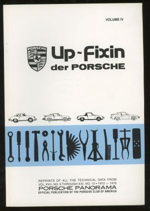 Up-Fixin Der Porsche, Volume IV, 1972-1976 Complete Technical Reprints (This Volume ONLY)....
