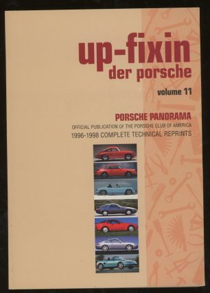 Up-Fixin Der Porsche, Volume 11, 1996-1998 Complete Technical Reprints (This Volume ONLY)....