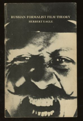 Russian Formalist Film Theory. Herbert Eagle