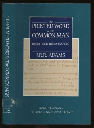The Printed Word and the Common Man: Popular Culture in Ireland, 1700-1900. J. R. R. Adams
