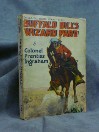 Buffalo Bill's Wizard Pard, or, A Queer Character. Buffalo Bill...