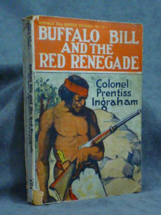 Buffalo Bill and the Red Renegade, or Civilization's Worst Foe...