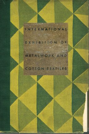 Catalogue of Decorative Metalwork and Cotton Textiles. Third International Exhibition of...