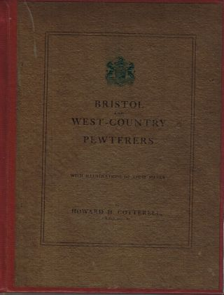 Bristol and West-Country Pewterers, with illustrations of their marks