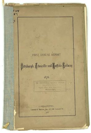 First, Third, Fourth, and Fifth Annual Report: Pittsburgh, Titusville, and Buffalo Railway....