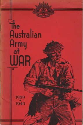 The Australian Army at War: 1939-1944
